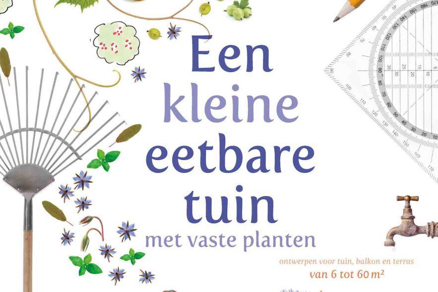 Een kleine eetbare tuin boek door madelon oostwoud